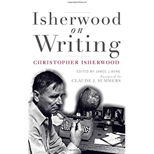 Isherwood on Writing: The Lectures in California