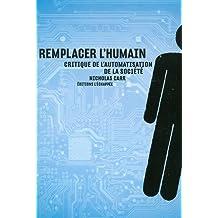 Remplacer l'humain: Critique de l'automatisation de la société