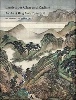 Book Landscapes Clear and Radiant: The Art of Wang Hui (1632-1717) (Metropolitan Museum of Art)
