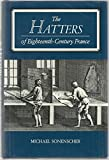 img - for The Hatters of Eighteenth-Century France by Michael Sonenscher (1987-05-03) book / textbook / text book