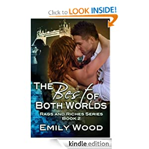 The Best of Both Worlds (Rags and Riches Series) Emily Wood