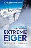Extreme Eiger: Triumph and Tragedy on the North Face