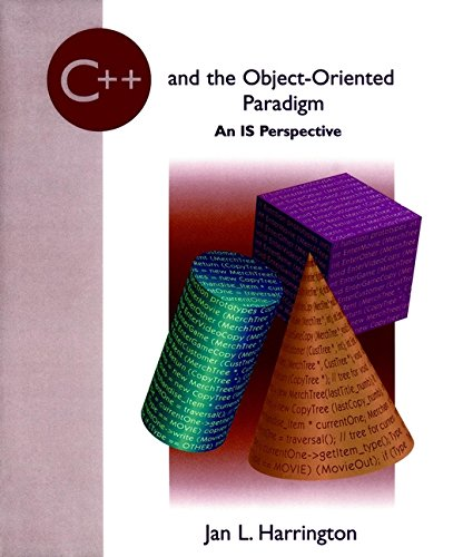 (C++ and the Object-Oriented Paradigm: An IS Perspective)