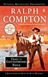 Trail to Cottonwood Falls, Dusty Richards and Ralph Compton, 0451220889
