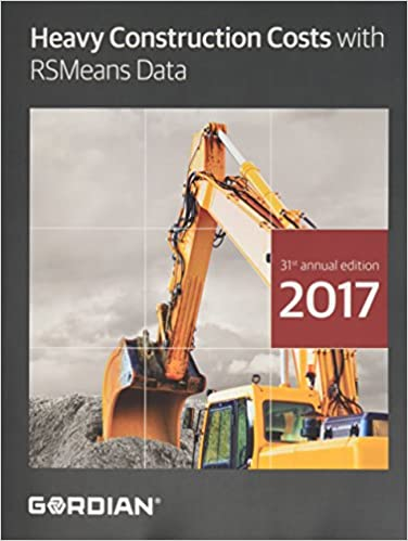 Heavy Construction Costs With RSMeans Data 2017 (Means Heavy Construction Cost Data)