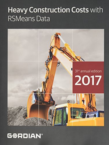 Heavy Construction Costs With RSMeans Data 2017 (Means Heavy Construction Cost Data) by R S Means Co