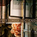 Mad Heaven by Peter Eldridge (2011-02-15)