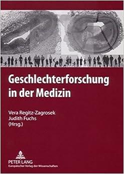 Geschlechterforschung in Der Medizin: Ergebnisse Des Zweiten Berliner Symposiums an Der Charite - Universitaetsmedizin Berlin