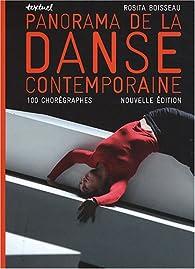 Panorama de la danse contemporaine : 100 Chorégraphes par Rosita Boisseau