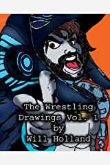 The Wrestling Drawings Vol. 1 By  Will Holland Paperback
