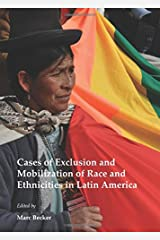 Cases of Exclusion and Mobilization of Race and Ethnicities in Latin America