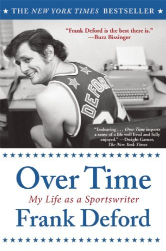 Over Time: My Life As a Sportswriter by Frank Deford (2013-04-30) (Over Time My Life As A Sportswriter)