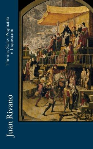 Libro : Thomas Szasz: Psiquiatria e Inquisicion  - Juan R...
