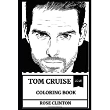 Tom Cruise Coloring Book: Globe Award Winner and Famous Scientologist, Jack Reacher Star and Academy Award Nominee Inspired Adult Coloring Book