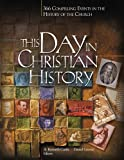 This Day In Christian History, A. Kenneth Curtis, 0889652384