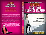12 Steps to get Your Business Started: Learn how to get your business idea started and get your first clients