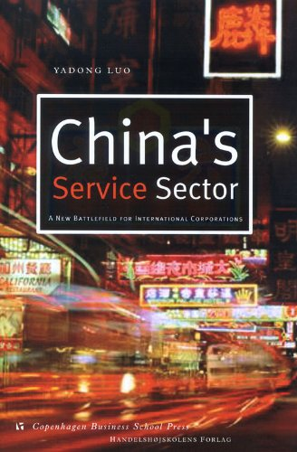 Chinas Service Sector: A New Battlefield for International Corporations Yadong Luo
