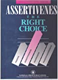 Assertiveness the Right Choice by Cal LeMon, Ph.D. (4 Audio Tapes with Workbook) (communications Series, Passive, Assertiveness,Aggressive, Passive/Aggressive)