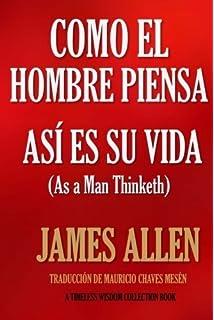 Como un hombre piensa, as? es su vida. (Spanish Edition) by