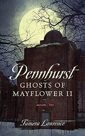 Pennhurst Ghosts of Mayflower II