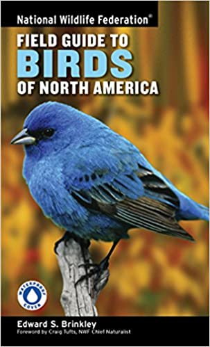National Wildlife Federation Field Guide To Birds Of North America Edward S Brinkley Craig Tufts 9781402738746 Amazon Books