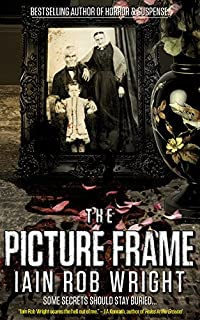 The Picture Frame: A Horror Novel by Iain Rob Wright ebook deal