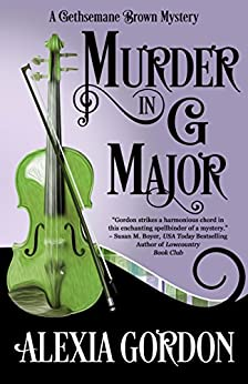 Murder in G Major (A Gethsemane Brown Mystery Book 1) by [Gordon, Alexia]