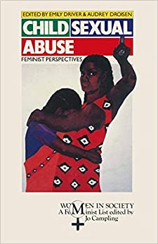 Child Sexual Abuse: Feminist Perspectives (Women in Society: A Feminist List)