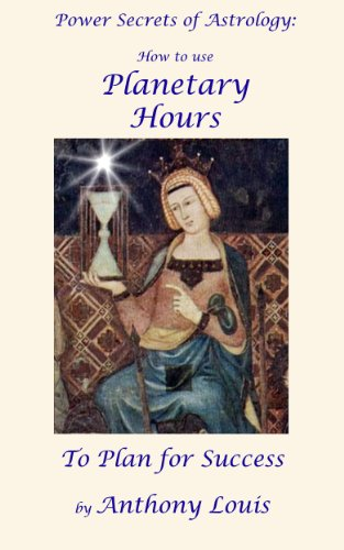 Power secrets of astrology how to use planetary hours to plan for power secrets of astrology how to use planetary hours to plan for success by fandeluxe Image collections