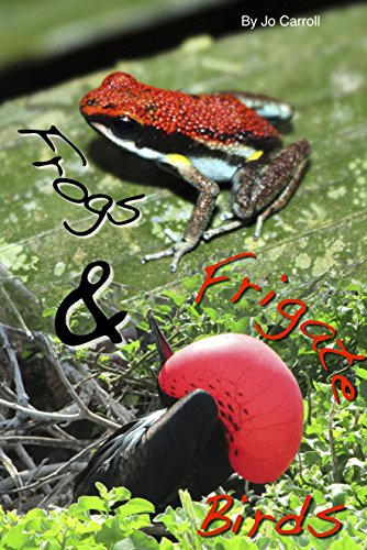 Frogs and Frigate Birds: Over the Hill goes to Ecuador and the Galapagos