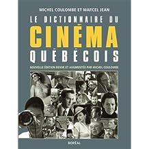 Dictionnaire du cinéma québécois (Le) [nouvelle édition]