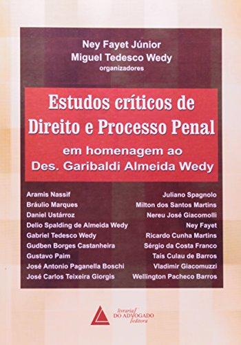 Estudos Críticos De Direito E Processo Penal: Em Homenagem Ao Des. Garibaldi Almeida Wedy