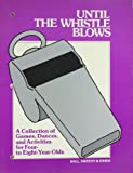 Until the Whistle Blows, J. Tillman Hall and Nancy Hall Sweeny, 0876209185