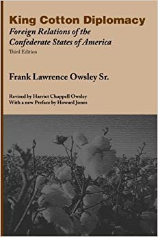 Book King Cotton Diplomacy: Foreign Relations of the Confederate States of America 1st edition by Frank L Owsley Sr (2008)