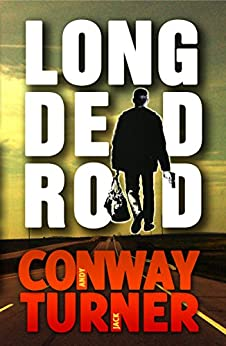 Long Dead Road (English Edition) por [Conway, Andy, Turner, Jack]