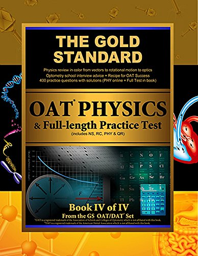 Gold Standard OAT Physics + Full-length Practice Test with Optometry School Interview Advice (Optometry Admission Test)