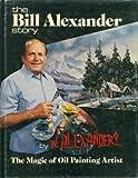 The Bill Alexander Story, W. Alexander, 0840329903