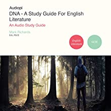 DNA - A Study Guide for GCSE English Literature Audiobook by Mark Richards Narrated by Penny Andrews, Andrew Cresswell