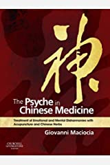 The Psyche in Chinese Medicine E-Book: Treatment of Emotional and Mental Disharmonies with Acupuncture and Chinese Herbs Kindle Edition