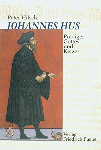 Johannes Hus (um 1370-1415): Prediger Gottes und Ketzer (Biografien)