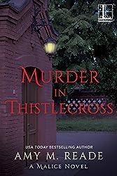Murder in Thistlecross (A Malice Novel)