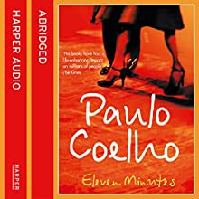 Eleven Minutes Audiobook by Paulo Coelho Narrated by Emilia Fox, Derek Jacoby