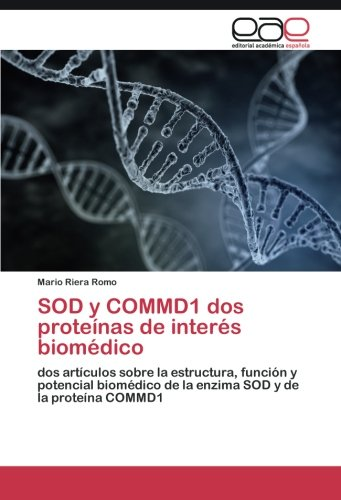 SOD y COMMD1 dos proteínas de interés biomédico: Amazon.es: Riera ...