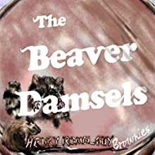 The Beaver Damsels Audiobook by Henry Romel Guy Narrated by Kristin Price