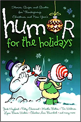 Christmas Humor Quotes.Humor For The Holidays Stories Quips And Quotes For