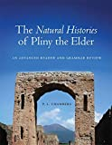 The Natural Histories of Pliny the Elder: An Advanced Reader and Grammar Review