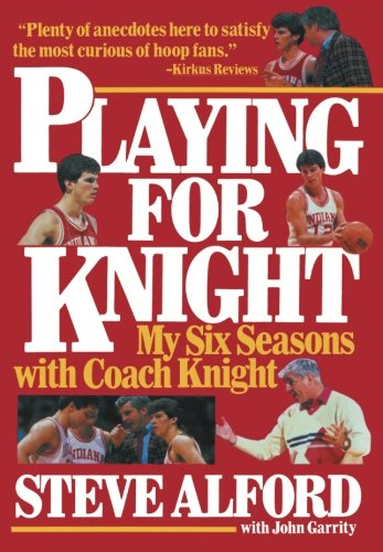 playing-for-knight-my-six-seasons-with-coach-knight