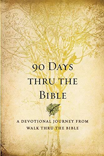90 Days Thru the Bible: A Devotional Journey from Walk Thru the Bible (Walk Thru The Old Testament)