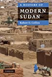A History of Modern Sudan, Robert O. Collins, 0521674956
