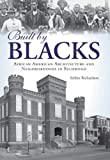Built by Blacks, Selden Richardson, 1596294590